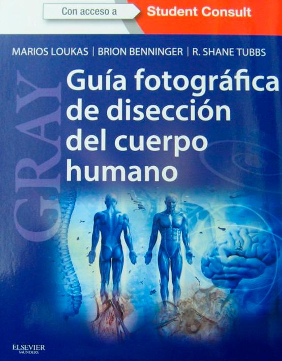 Gray - Guía fotográfica de disección del cuerpo humano
