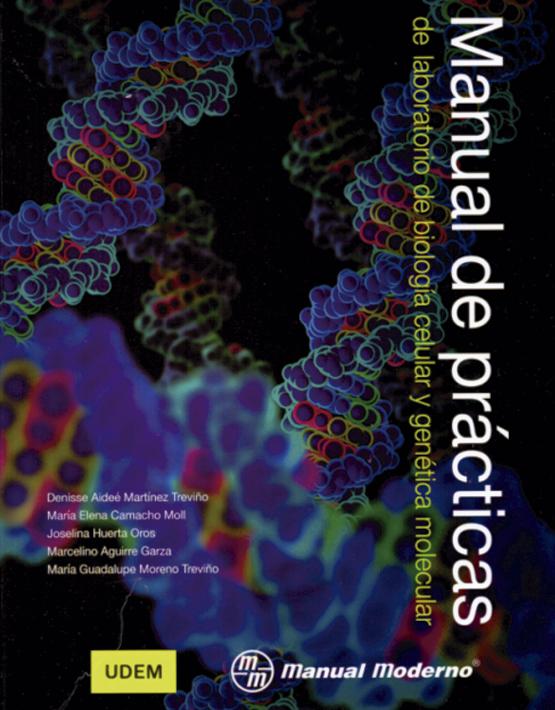 Manual de prácticas del laboratorio de biología celular y genética molecular