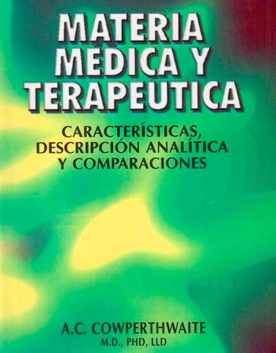 Materia médica y terapéutica características descripción analítica y comparacion