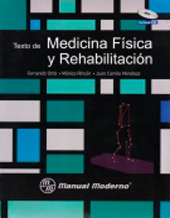 Texto de medicina física y rehabilitación (incluye CD)