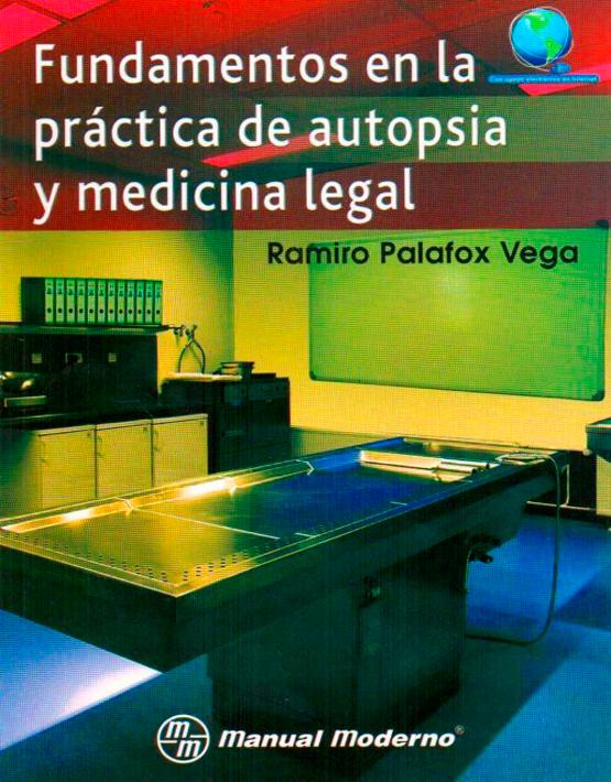 Fundamentos en la práctica de autopsia y medicina legal