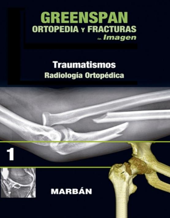 Greenspan Ortopedia y Fracturas en imagen Vol. 1