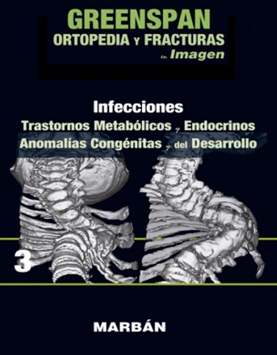 Greenspan Ortopedia y fracturas en imagen Vol. 3