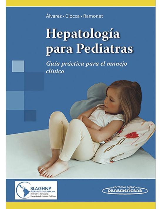 Hepatología para Pediatras. Guía Práctica para el Manejo Clínico (Incluye Versión Digital)