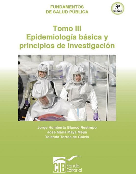 Epidemiología básica y principios de investigación tomo 3